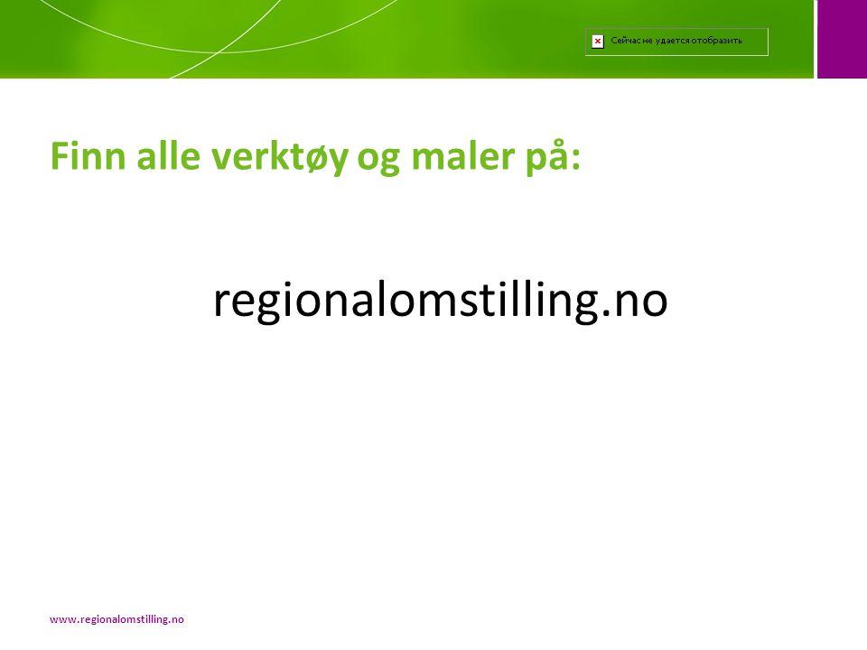 regionalomstilling.no Finn alle verktøy og maler på: www.regionalomstilling.no