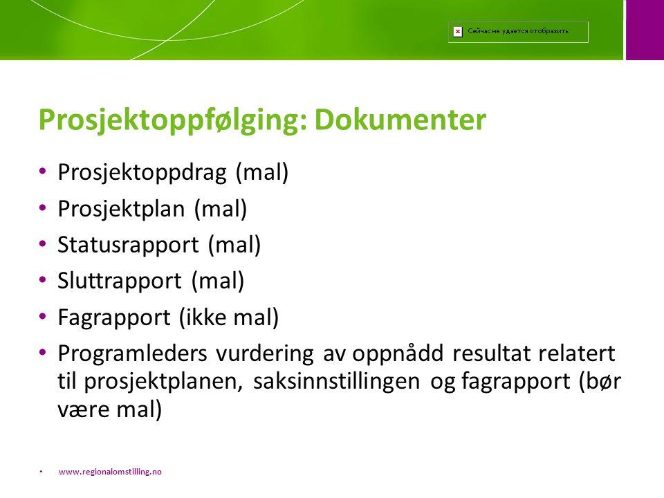 Prosjektoppfølging: Dokumenter • Prosjektoppdrag (mal) • Prosjektplan (mal) • Statusrapport (mal) • Sluttrapport (mal) • Fagrapport (ikke mal) • Progr