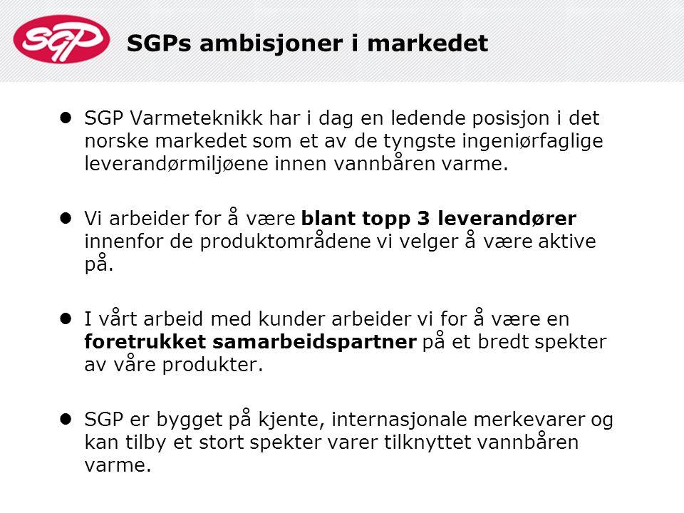 SGPs ambisjoner i markedet  SGP Varmeteknikk har i dag en ledende posisjon i det norske markedet som et av de tyngste ingeniørfaglige leverandørmiljø