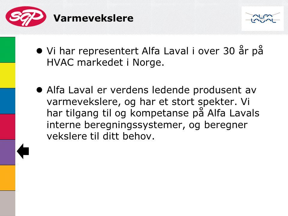 Varmevekslere  Vi har representert Alfa Laval i over 30 år på HVAC markedet i Norge.  Alfa Laval er verdens ledende produsent av varmevekslere, og h
