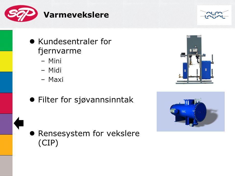 Varmevekslere  Kundesentraler for fjernvarme –Mini –Midi –Maxi  Filter for sjøvannsinntak  Rensesystem for vekslere (CIP)