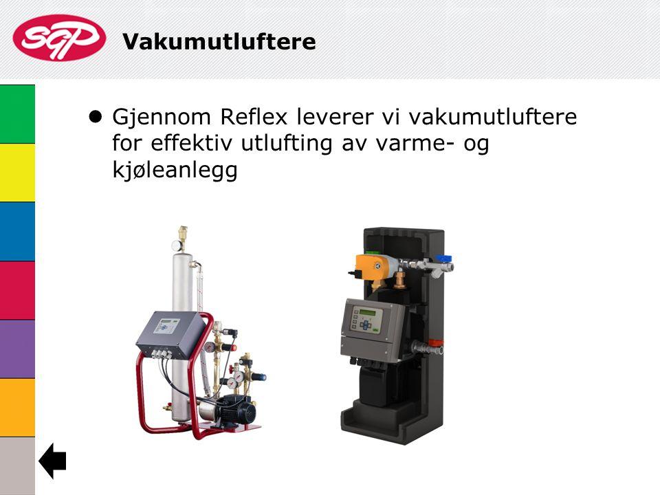 Vakumutluftere  Gjennom Reflex leverer vi vakumutluftere for effektiv utlufting av varme- og kjøleanlegg