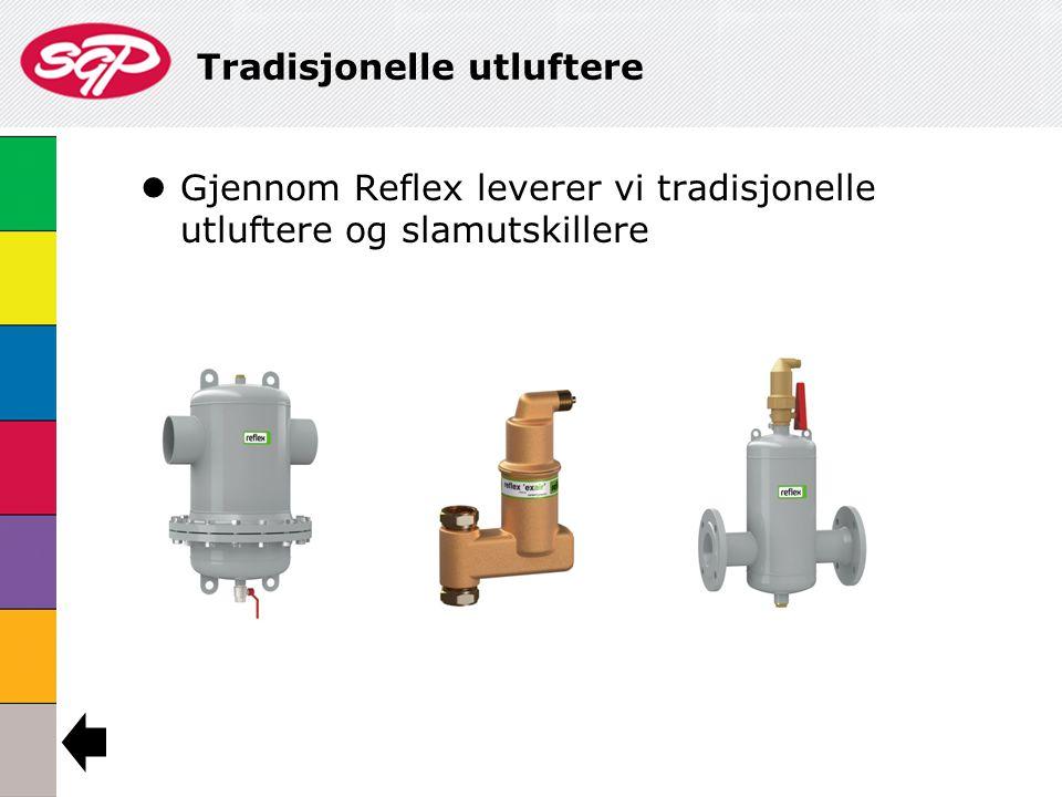 Tradisjonelle utluftere  Gjennom Reflex leverer vi tradisjonelle utluftere og slamutskillere