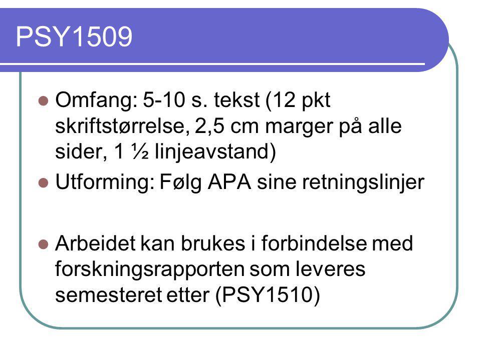 PSY1509  Omfang: 5-10 s. tekst (12 pkt skriftstørrelse, 2,5 cm marger på alle sider, 1 ½ linjeavstand)  Utforming: Følg APA sine retningslinjer  Ar