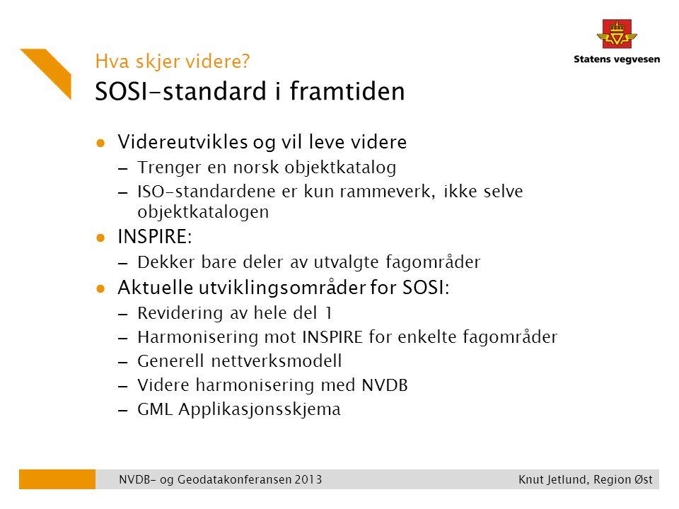 SOSI-standard i framtiden Hva skjer videre? ● Videreutvikles og vil leve videre – Trenger en norsk objektkatalog – ISO-standardene er kun rammeverk, i