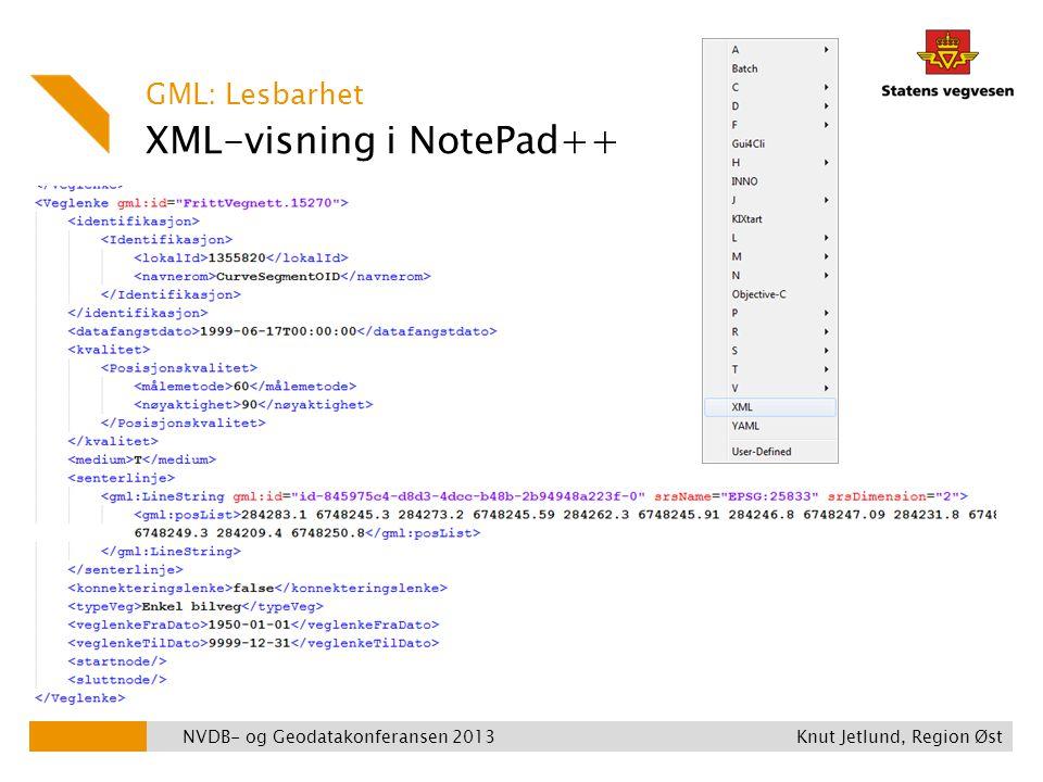 XML-visning i NotePad++ GML: Lesbarhet NVDB- og Geodatakonferansen 2013 Knut Jetlund, Region Øst