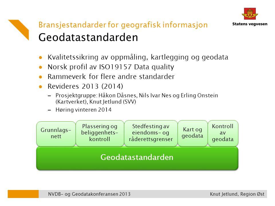 Geodatastandarden ● Kvalitetssikring av oppmåling, kartlegging og geodata ● Norsk profil av ISO19157 Data quality ● Rammeverk for flere andre standard