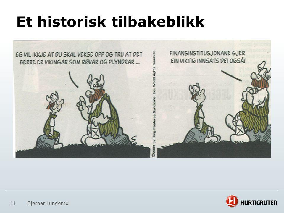 14 Bjørnar Lundemo Et historisk tilbakeblikk