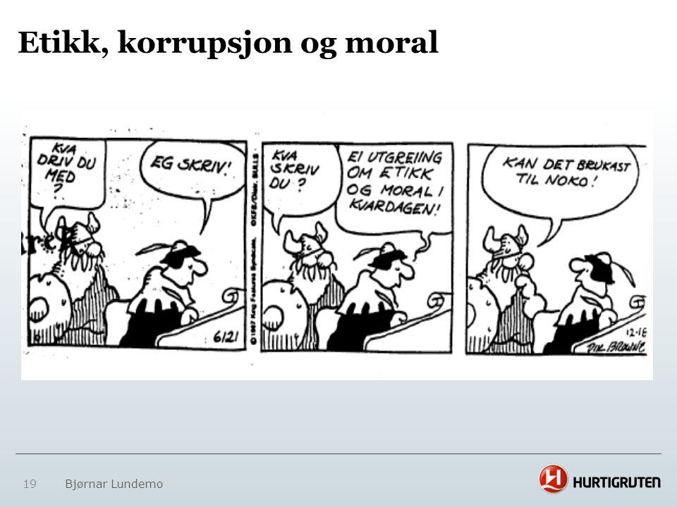 Etikk, korrupsjon og moral 19 Bjørnar Lundemo