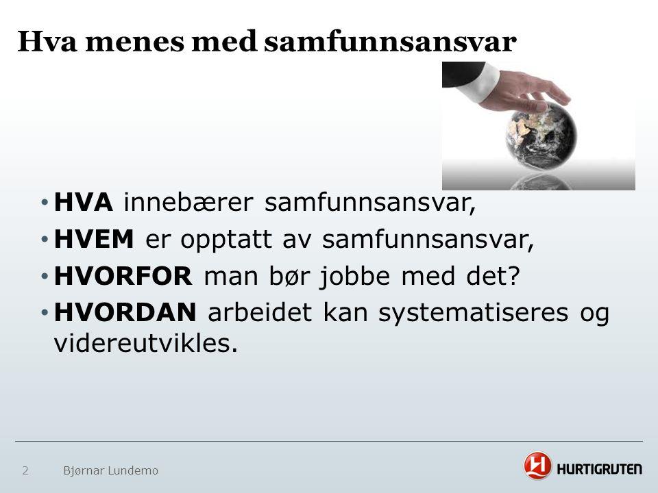 Ingen kan gjøre alt, men alle kan gjøre noe 33 Bjørnar Lundemo
