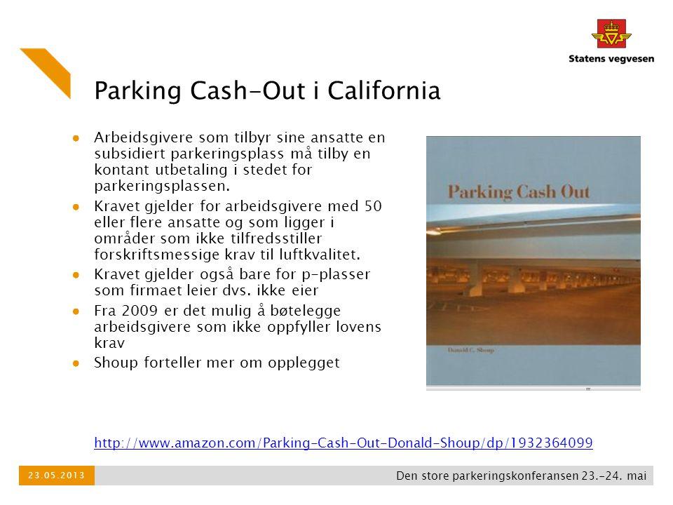 Parking Cash-Out i California ● Arbeidsgivere som tilbyr sine ansatte en subsidiert parkeringsplass må tilby en kontant utbetaling i stedet for parker