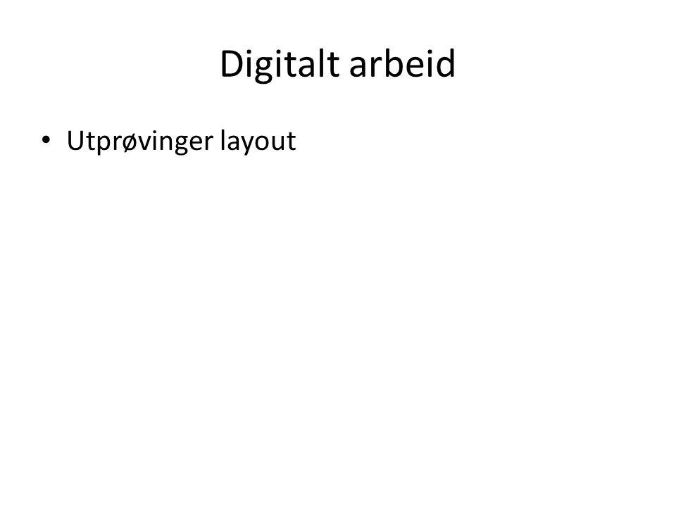 Digitalt arbeid • Utprøvinger layout