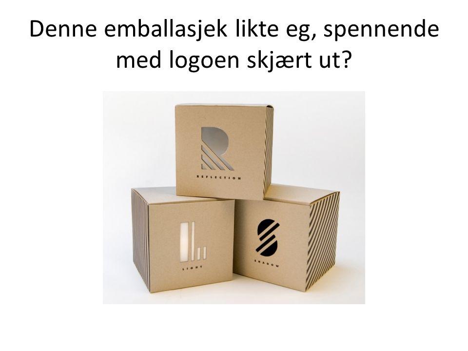 Denne emballasjek likte eg, spennende med logoen skjært ut?
