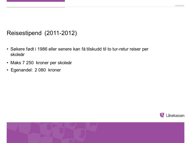 Lånekassen Reisestipend (2011-2012) •Søkere født i 1986 eller senere kan få tilskudd til to tur-retur reiser per skoleår •Maks 7 250 kroner per skoleå