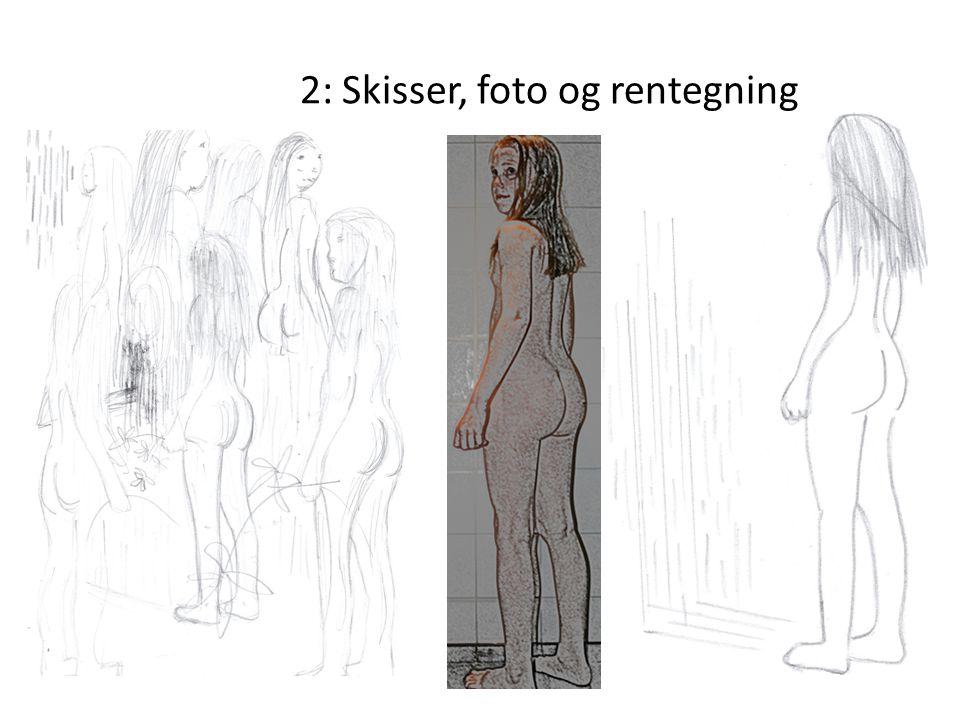 2: Skisser, foto og rentegning