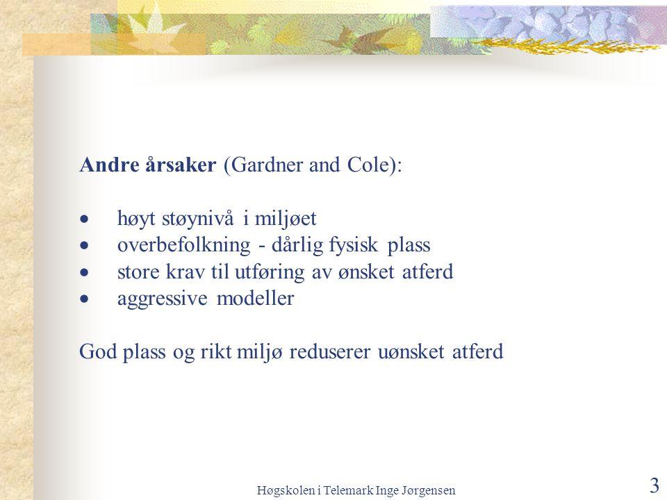 Høgskolen i Telemark Inge Jørgensen 4 Prosedyre for arbeid med atferdsvansker (P Howlin og Gardner and Cole): 1Informasjonsinnhenting  personens medisinske tilstand.