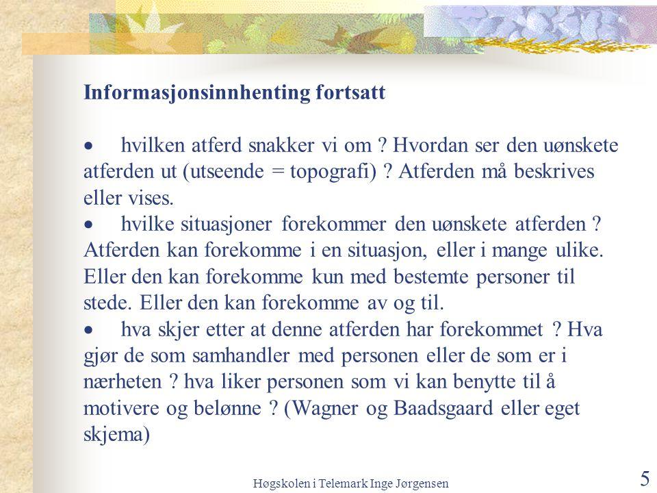 Høgskolen i Telemark Inge Jørgensen 5 Informasjonsinnhenting fortsatt  hvilken atferd snakker vi om .