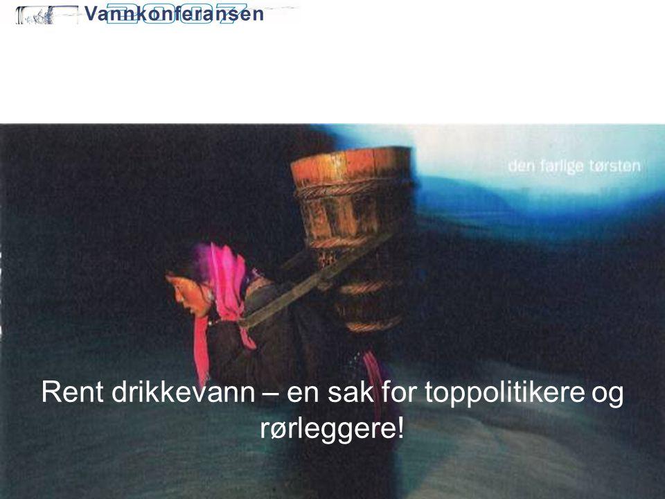Rent drikkevann – en sak for toppolitikere og rørleggere!