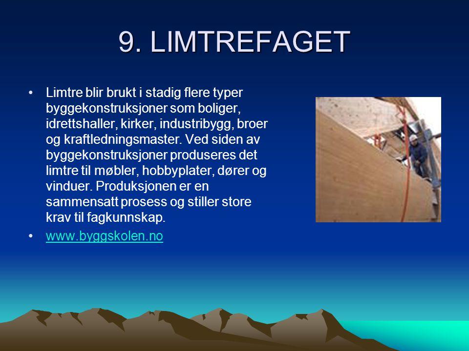 9. LIMTREFAGET •Limtre blir brukt i stadig flere typer byggekonstruksjoner som boliger, idrettshaller, kirker, industribygg, broer og kraftledningsmas