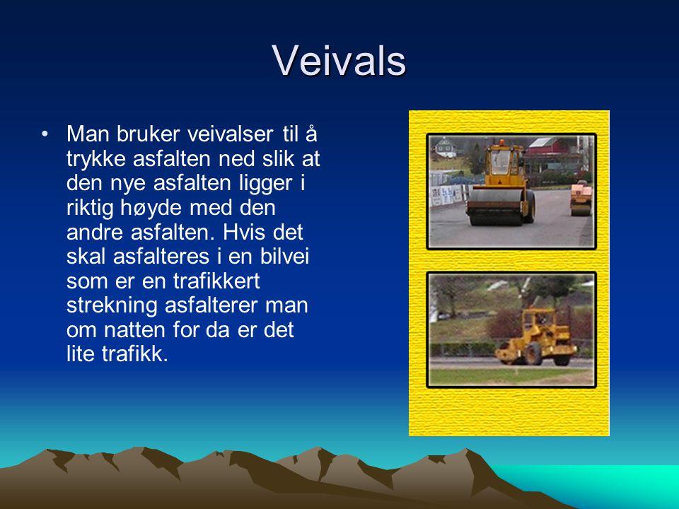 Veivals •Man bruker veivalser til å trykke asfalten ned slik at den nye asfalten ligger i riktig høyde med den andre asfalten. Hvis det skal asfaltere
