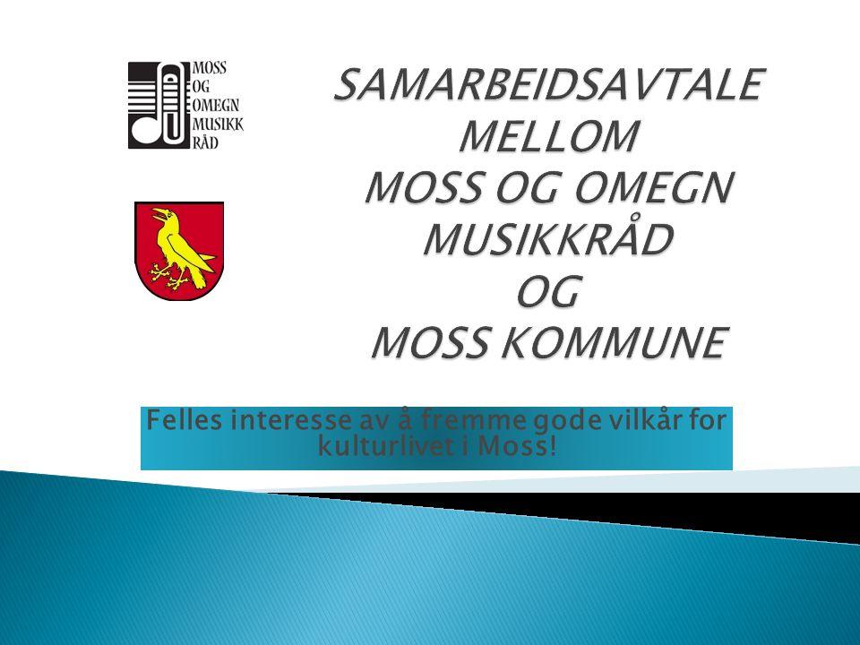 Felles interesse av å fremme gode vilkår for kulturlivet i Moss!
