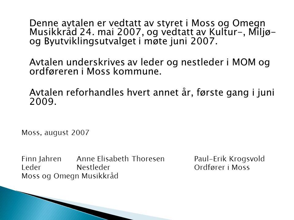 Denne avtalen er vedtatt av styret i Moss og Omegn Musikkråd 24.