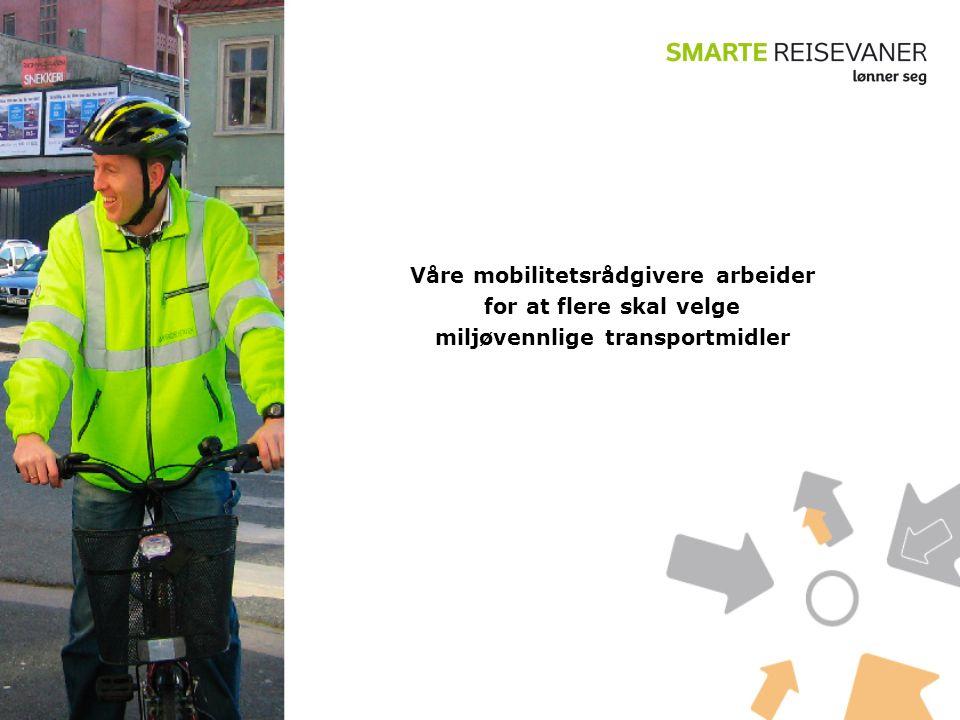 Våre mobilitetsrådgivere arbeider for at flere skal velge miljøvennlige transportmidler