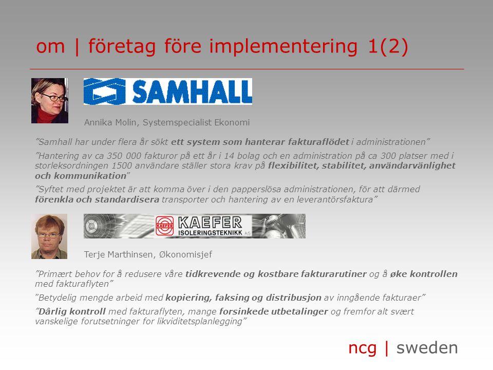ncg | sweden om | navigator invoice management Oskar Kristiansen oskar.kristiansen@ncg-sweden.se +46 733 30 72 10 www.ncg-sweden.se