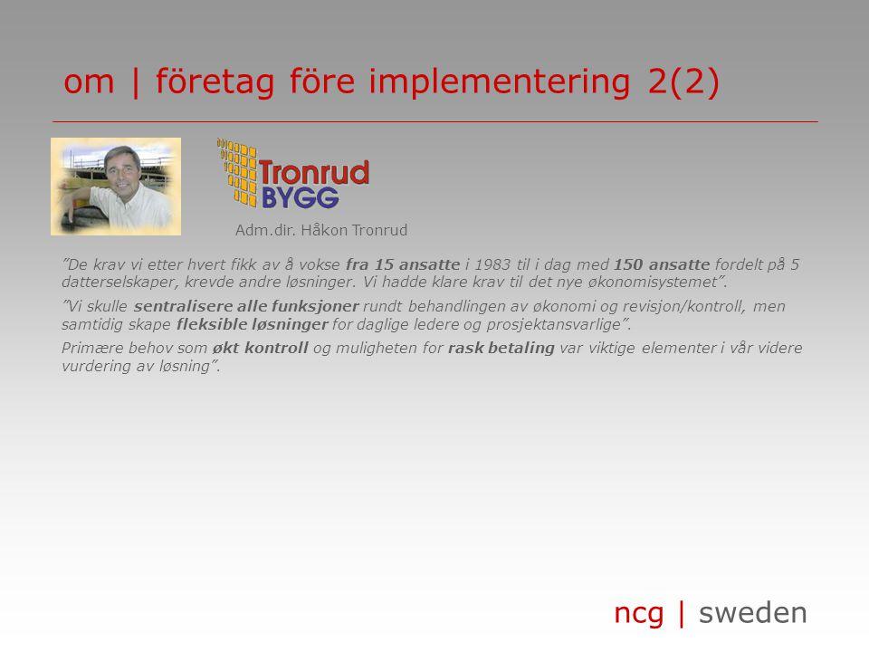 ncg | sweden om | företag före implementering 2(2) Adm.dir.