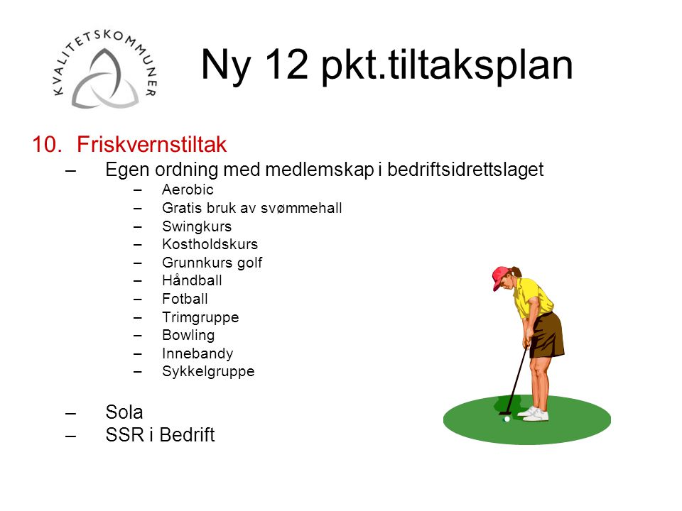 Ny 12 pkt.tiltaksplan 11.Øke bruken av egenmeldt sykefravær.