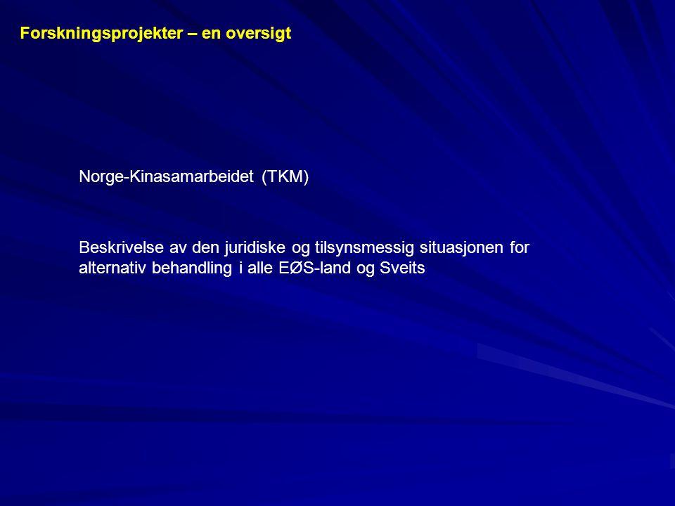 Norge-Kinasamarbeidet (TKM) Beskrivelse av den juridiske og tilsynsmessig situasjonen for alternativ behandling i alle EØS-land og Sveits Forskningsprojekter – en oversigt