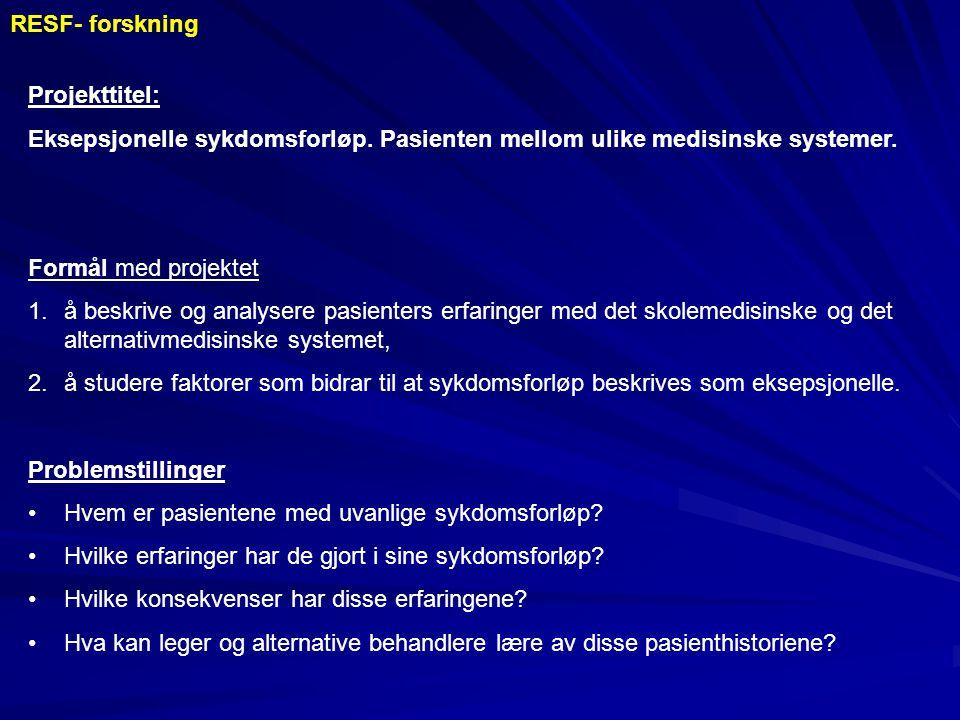 Projekttitel: Eksepsjonelle sykdomsforløp. Pasienten mellom ulike medisinske systemer. Formål med projektet 1.å beskrive og analysere pasienters erfar
