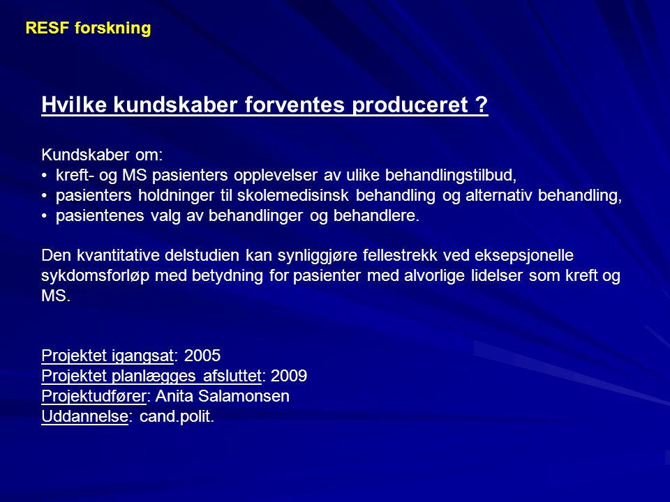 Hvilke kundskaber forventes produceret .