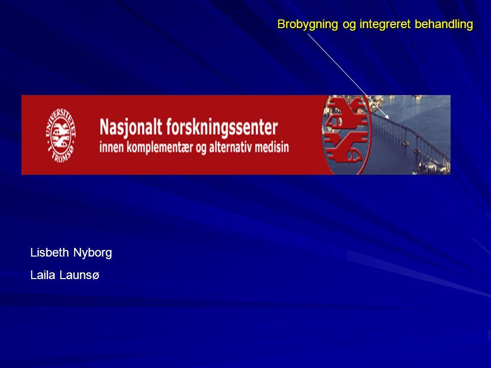 Lisbeth Nyborg Laila Launsø Brobygning og integreret behandling