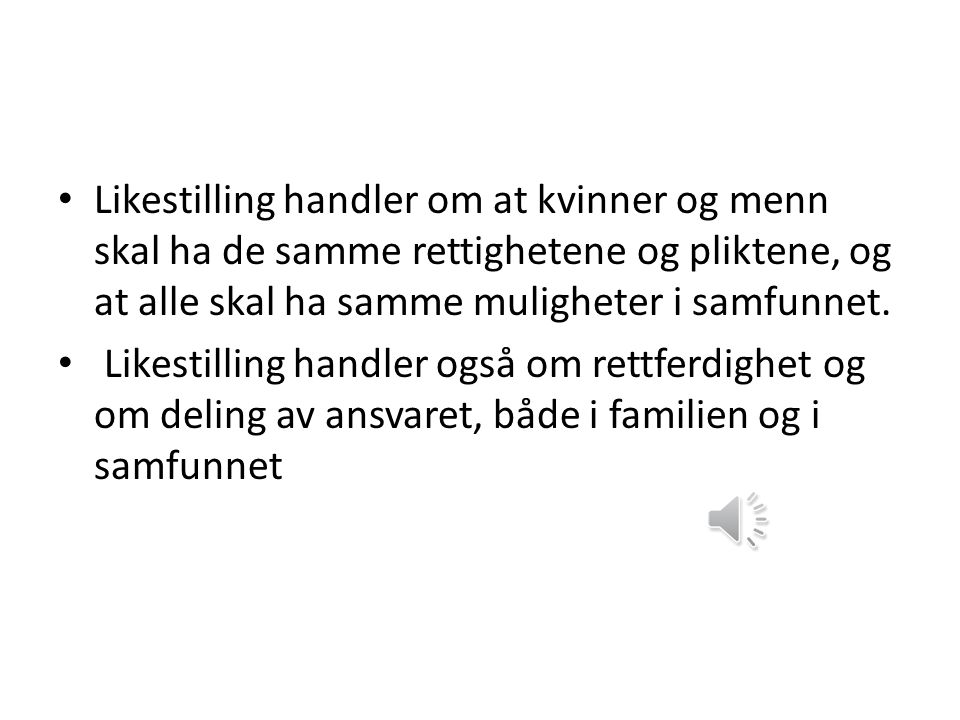 Likestilling mellom kjønnene En tilrettelegging av teksten på http://introbokmal.cappelendamm.no/