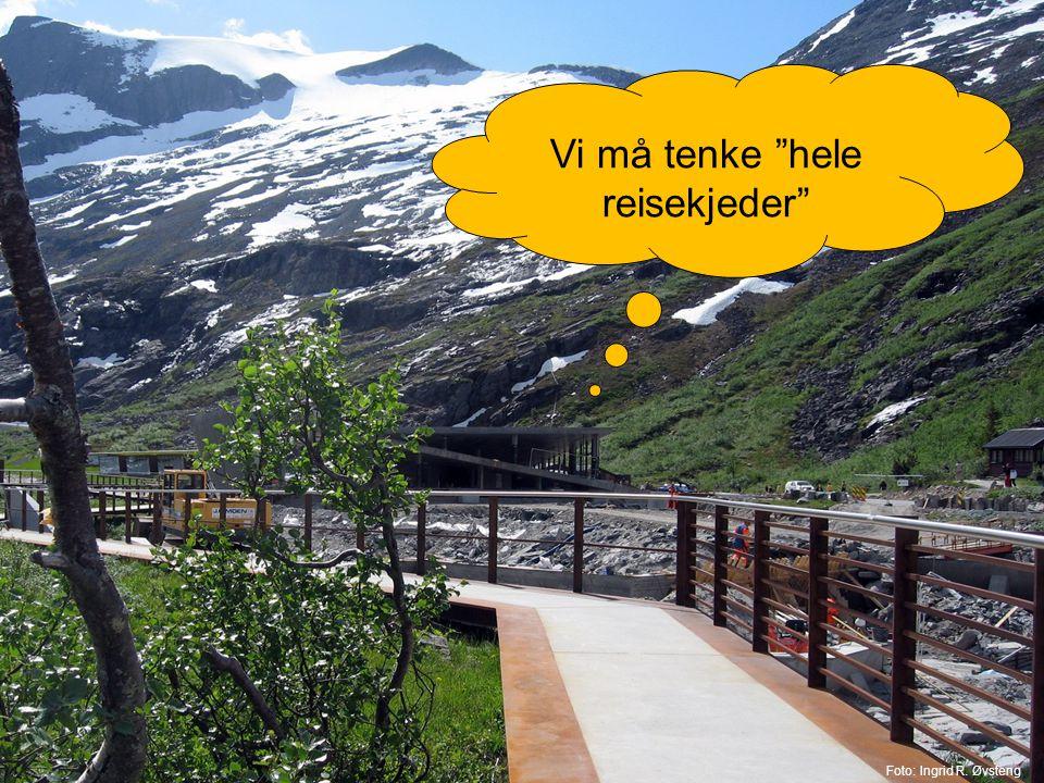 Vi må tenke hele reisekjeder Foto: Ingrid R. Øvsteng