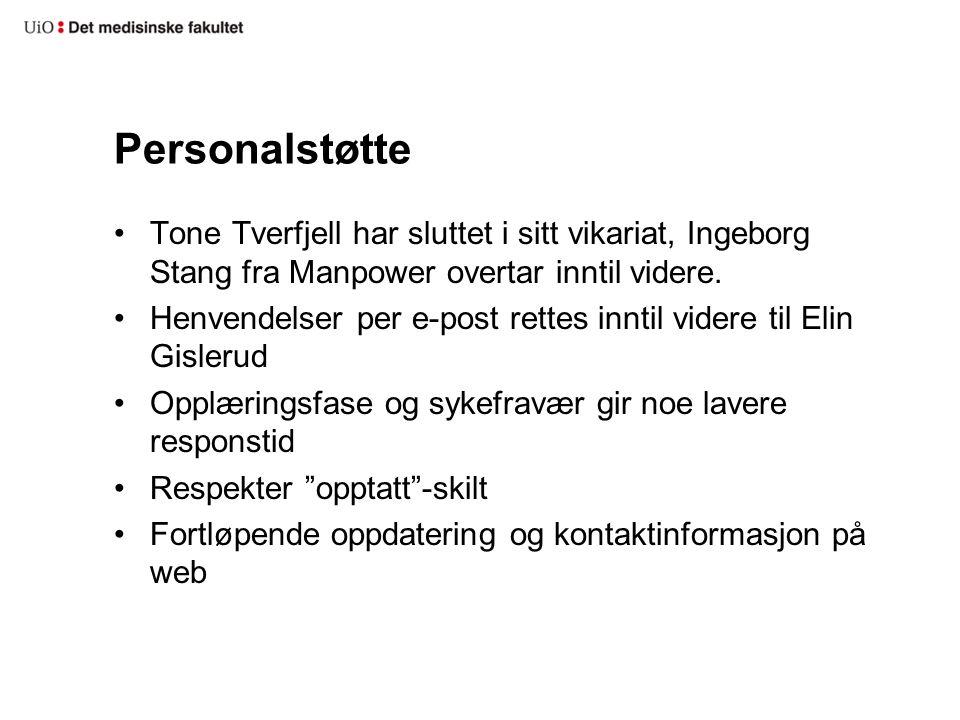 Personalstøtte •Tone Tverfjell har sluttet i sitt vikariat, Ingeborg Stang fra Manpower overtar inntil videre. •Henvendelser per e-post rettes inntil