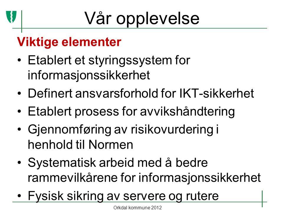 Orkdal kommune 2012 Vår opplevelse Viktige elementer forts.