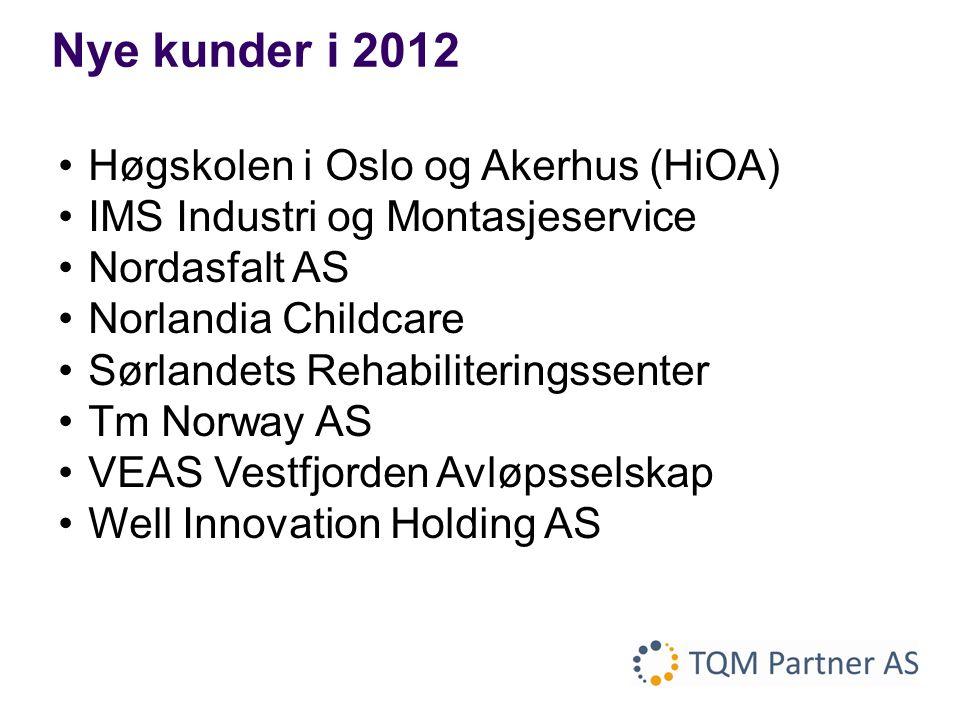•Høgskolen i Oslo og Akerhus (HiOA) •IMS Industri og Montasjeservice •Nordasfalt AS •Norlandia Childcare •Sørlandets Rehabiliteringssenter •Tm Norway