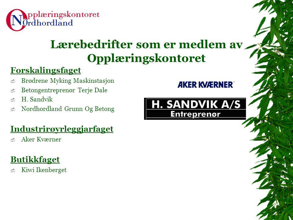 Lærebedrifter som er medlem av Opplæringskontoret Forskalingsfaget  Brødrene Myking Maskinstasjon  Betongentreprenør Terje Dale  H. Sandvik  Nordh