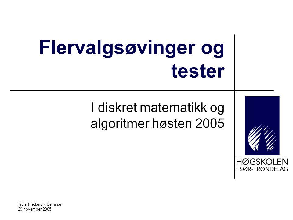 Hvem og hvor  Avdeling for informatikk og e-læring ved HiST  Fag: Diskret matematikk og algoritmer, 14 studiepoeng.
