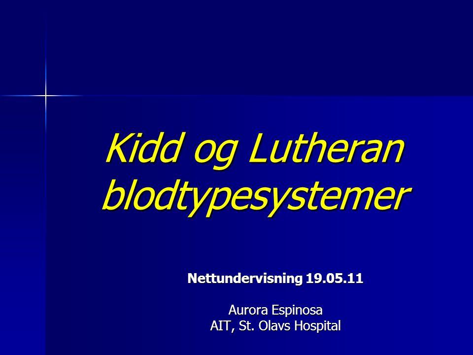 2 Kidd og Lutheran systemer  Generelt om Kidd og Lutheran systemer.