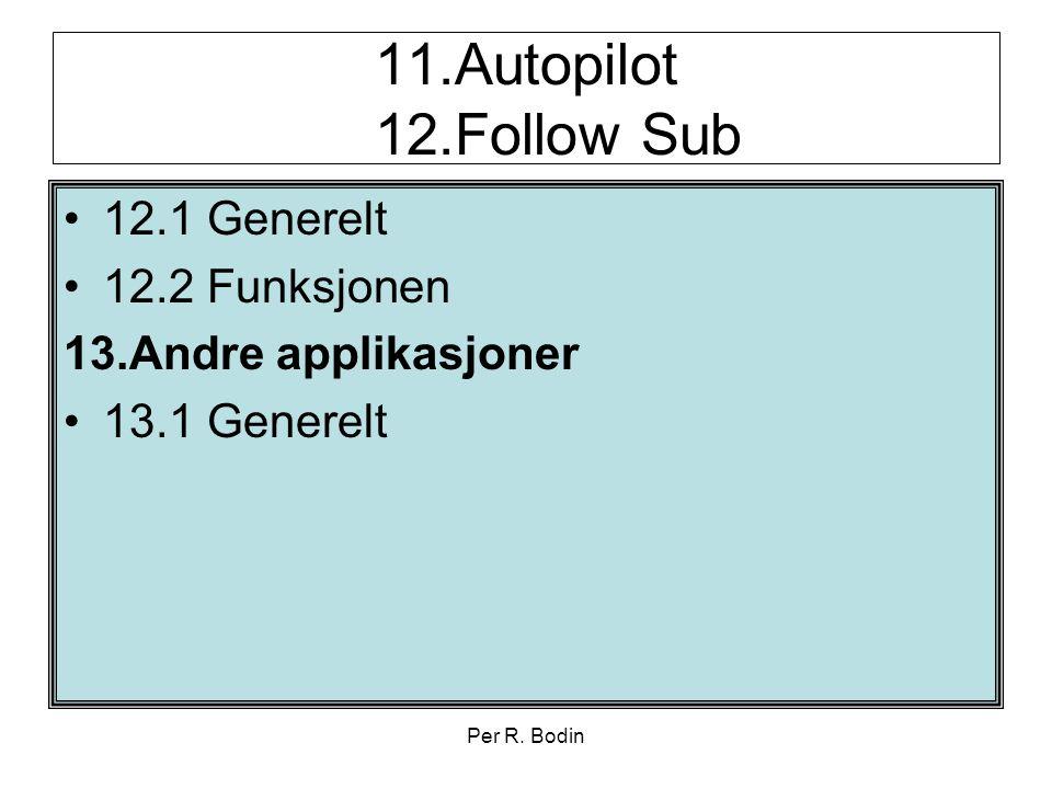 Per R. Bodin 11.Autopilot 12.Follow Sub •12.1 Generelt •12.2 Funksjonen 13.Andre applikasjoner •13.1 Generelt