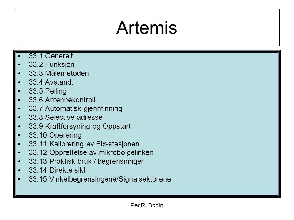 Per R. Bodin Artemis •33.1 Generelt •33.2 Funksjon •33.3 Målemetoden •33.4 Avstand. •33.5 Peiling •33.6 Antennekontroll •33.7 Automatisk gjennfinning