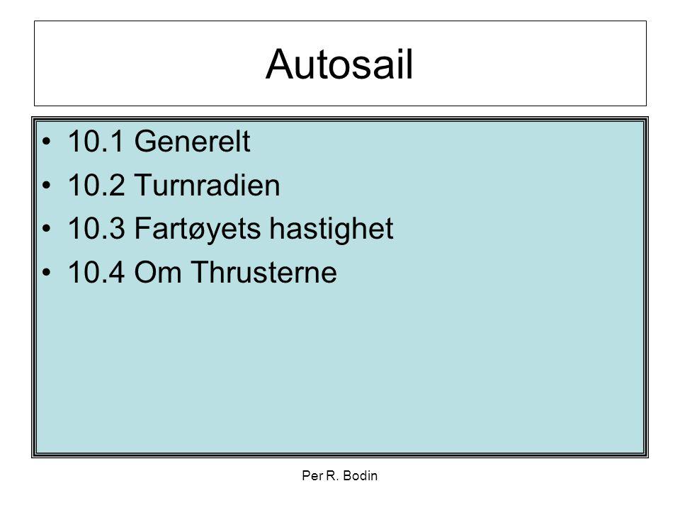 Per R. Bodin Autosail •10.1 Generelt •10.2 Turnradien •10.3 Fartøyets hastighet •10.4 Om Thrusterne