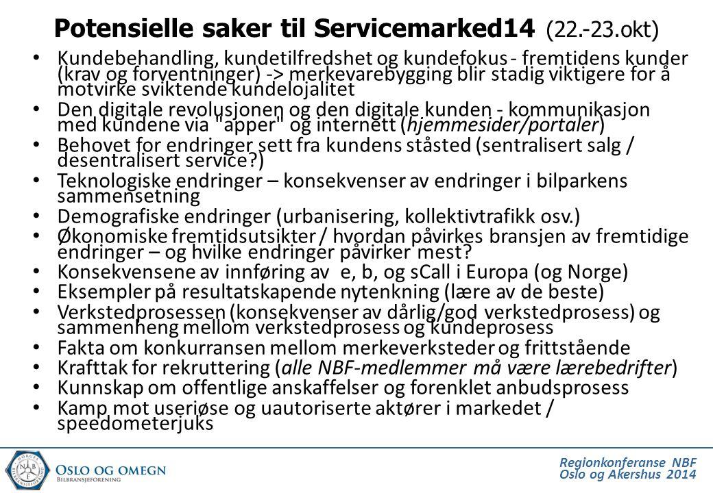 Regionkonferanse NBF Oslo og Akershus 2014 • Kundebehandling, kundetilfredshet og kundefokus - fremtidens kunder (krav og forventninger) -> merkevareb