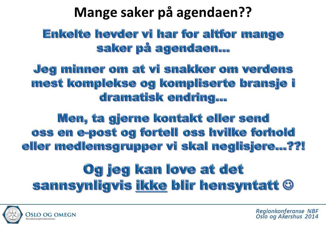 Regionkonferanse NBF Oslo og Akershus 2014 Mange saker på agendaen??