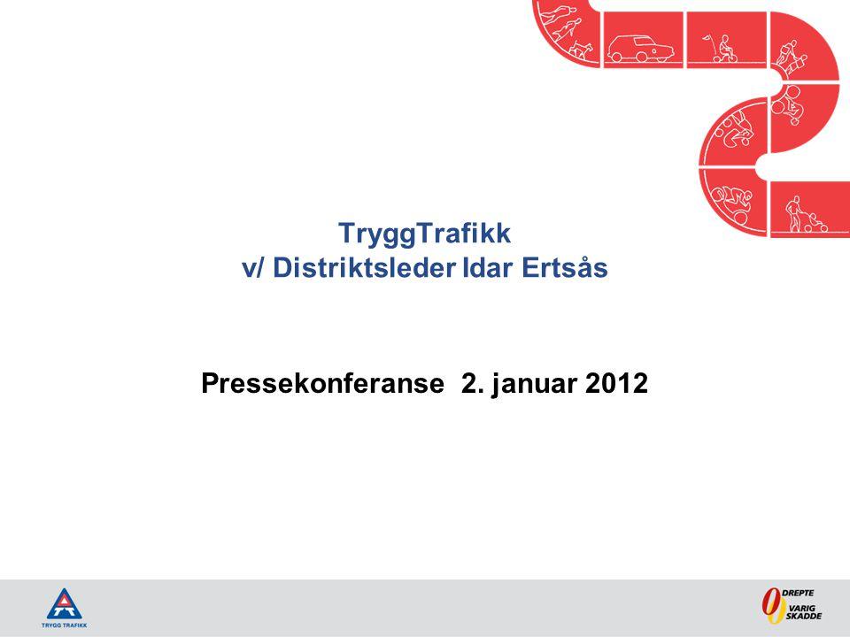 TryggTrafikk v/ Distriktsleder Idar Ertsås Pressekonferanse 2. januar 2012