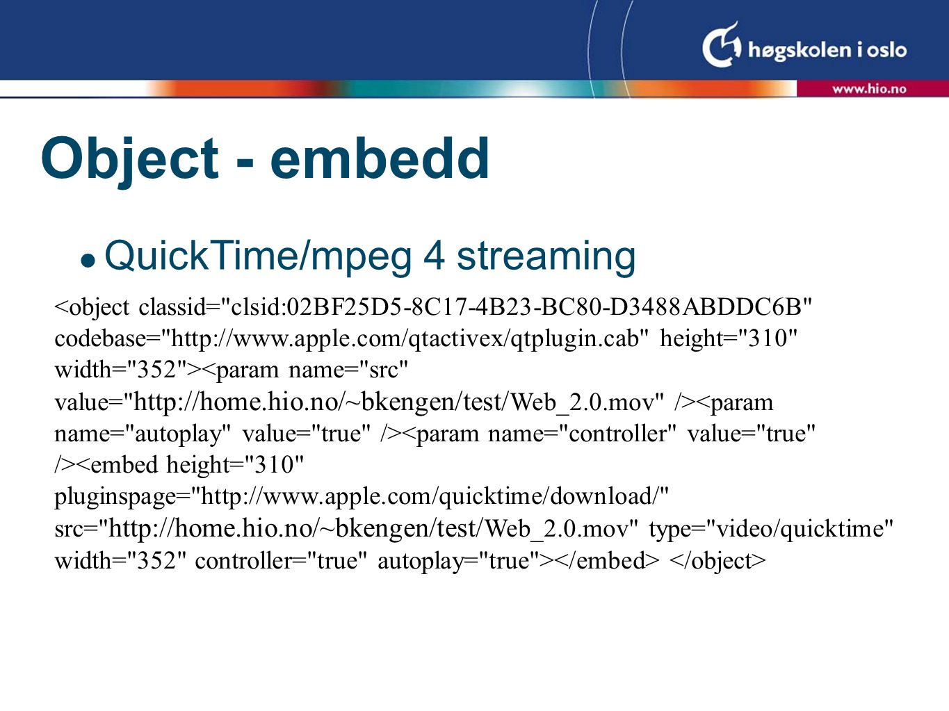 Object - embedd  QuickTime/mpeg 4 streaming