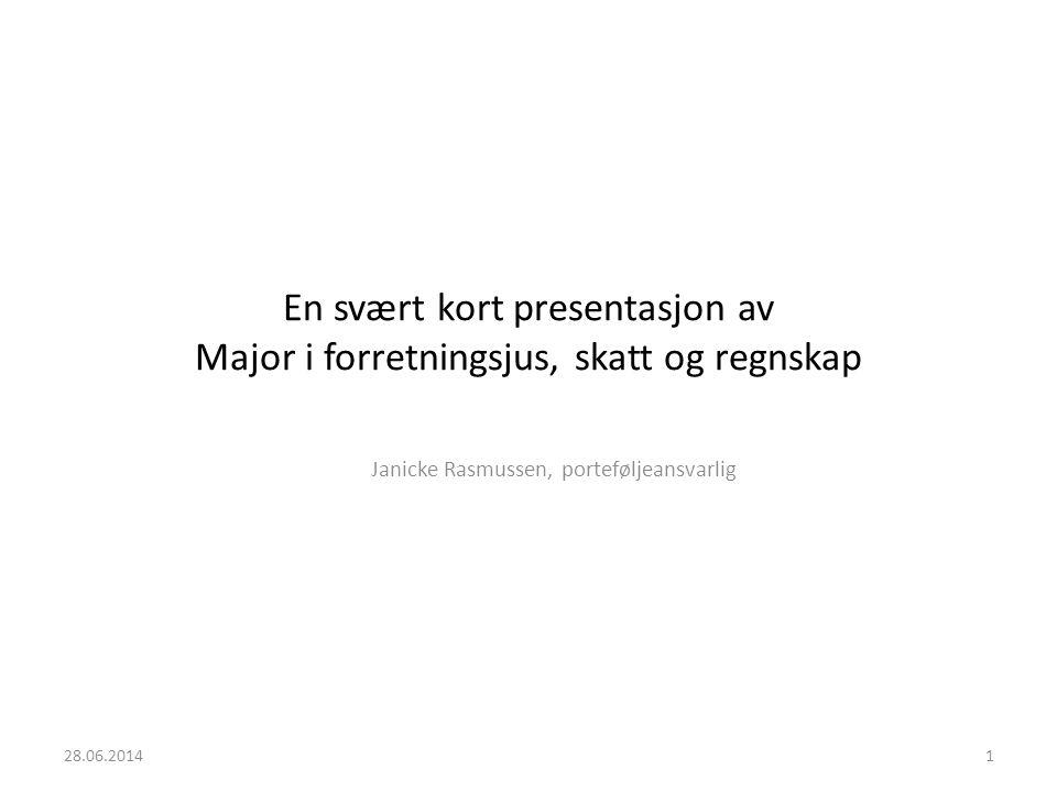 En svært kort presentasjon av Major i forretningsjus, skatt og regnskap Janicke Rasmussen, porteføljeansvarlig 28.06.20141